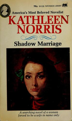 Shadow marriage by Kathleen Thompson Norris
