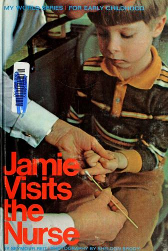 Jamie visits the nurse by Seymour Reit