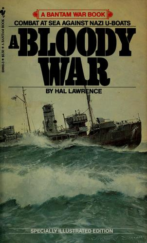 A bloody war by Hal Lawrence