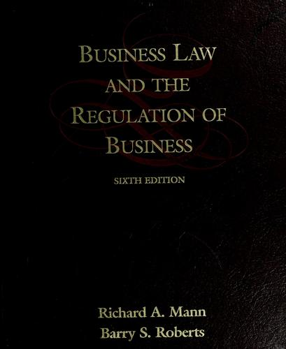 Business law and the regulation of business by Mann, Richard A.