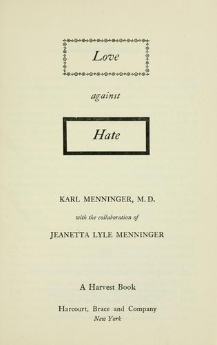 Love against hate by Karl A. Menninger