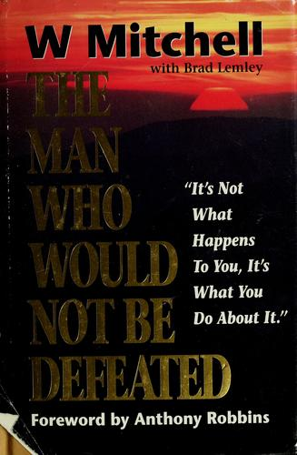 The man who would not be defeated by Mitchell, W.