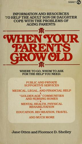 When your parents grow old by Jane Otten