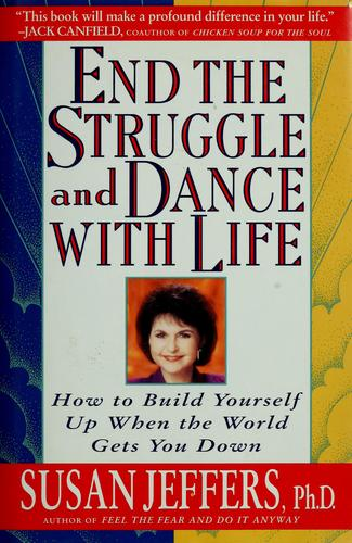 End the struggle and dance with life by Susan J. Jeffers