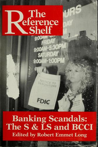Banking scandals by edited by Robert Emmet Long.