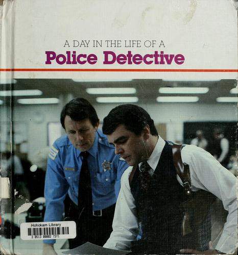 A day in the life of a police detective by David Paige