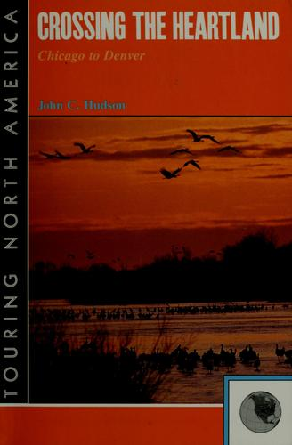 Crossing the heartland by John C. Hudson