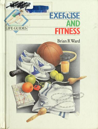 Exercise and fitness by Brian R. Ward