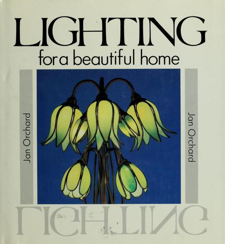 Lighting for a beautiful home by Jan Orchard
