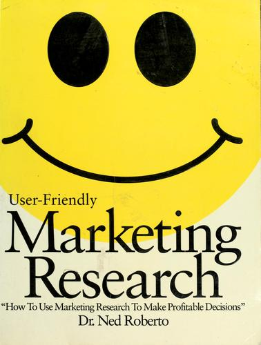 User-friendly marketing research by Ned Roberto