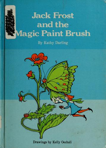 Jack Frost and the magic paint brush by Kathy Darling