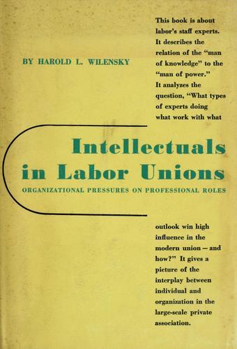 Intellectuals in labor unions.