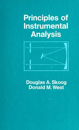 Principles of instrumental analysis by Douglas A. Skoog