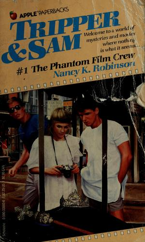 The phantom film crew by Nancy K. Robinson