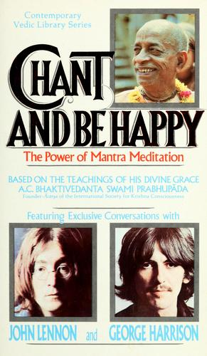 Chant and be happy by A. C. Bhaktivedanta Swami Prabhupāda