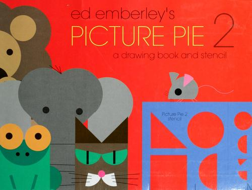 Ed Emberley's picture pie 2 by Ed Emberley