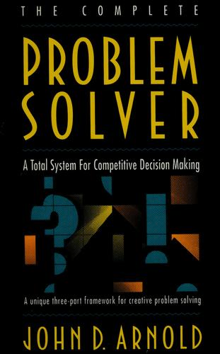 The complete problem solver by John D. Arnold