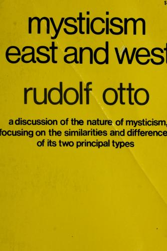 Mysticism east and west by Rudolf Otto