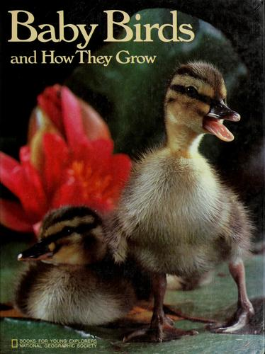Baby birds and how they grow by Jane R. McCauley