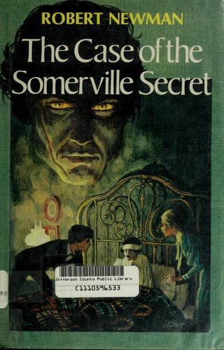The case of the Somerville secret by Robert Newman