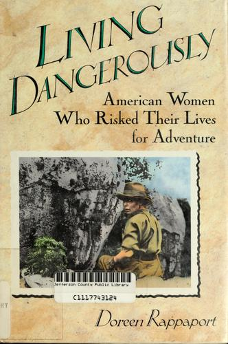 Living dangerously by Doreen Rappaport
