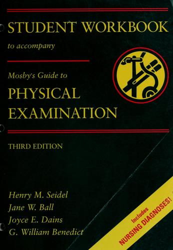 Student workbook to accompany Mosby's guide to physical examination by Mindi Miller