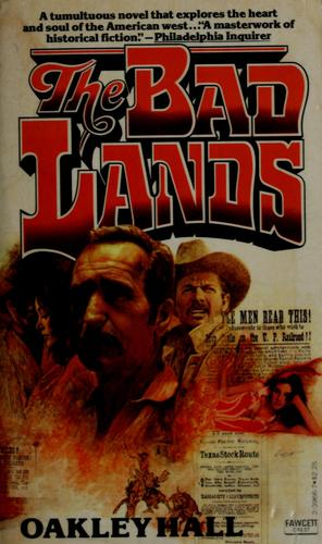 The Bad Lands by Oakley M. Hall