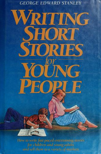 Writing short stories for young people by George Edward Stanley