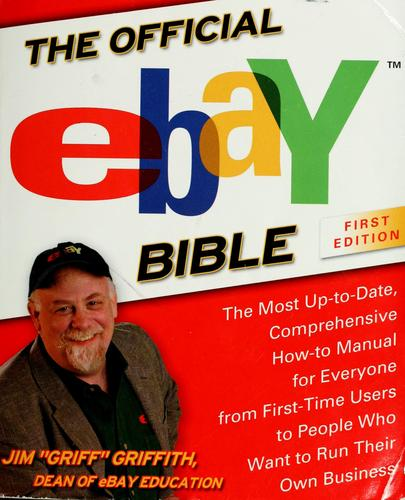 The Official eBay Bible by Jim Griffith