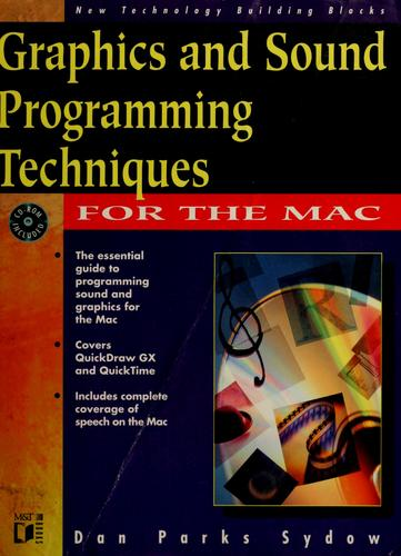 Graphics and sound programming for the Mac by Dan Parks Sydow