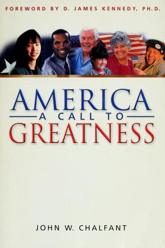 America-A Call To Greatness by John W. Chalfant