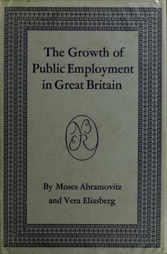 The growth of public employment in Great Britain by Moses Abramovitz