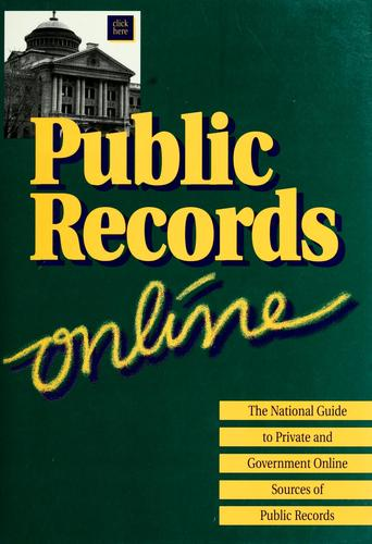 Public Records Online: The National Guide to Private and Government Online Sources of Public Records (Public Records Online: The National Guide to Private ... Government Online Sources of Public Records) by