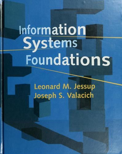 Information systems foundations by Leonard M. Jessup