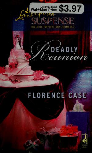Deadly reunion by Florence Case