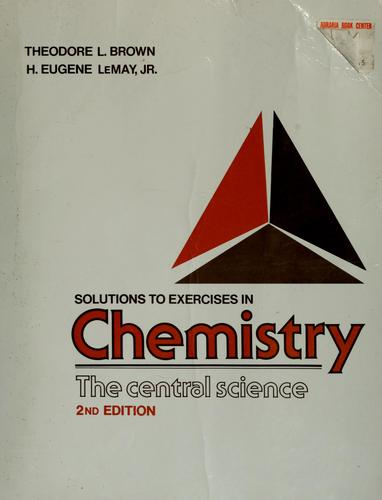 Solutions to exercises in Chemistry, the central science by Theodore L. Brown