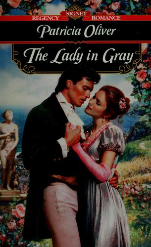 The Lady in Gray by Patricia Oliver