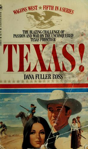 Texas! by Dana Fuller Ross