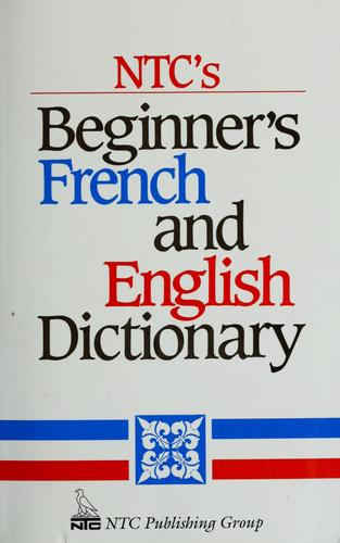 NTC's beginner's French and English dictionary by Jacqueline Winders