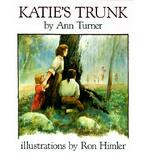 Katie's trunk Katie's trunk by Ann Warren Turner
