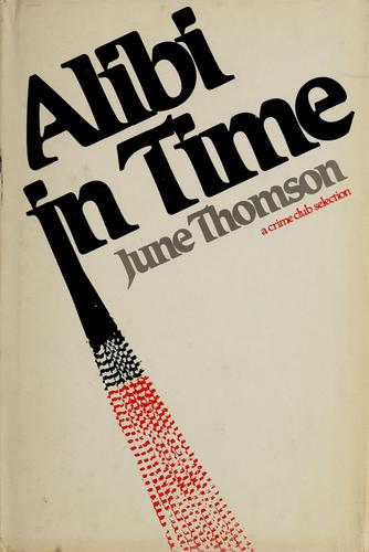 Alibi in time by June Thomson