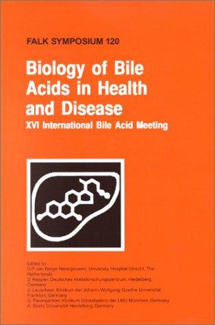 Biology of bile acids in health and disease by Falk Symposium (120th 2000 Hague, Netherlands)