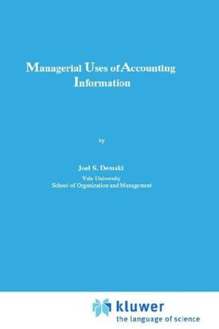 Managerial uses of accounting information by Joel S. Demski