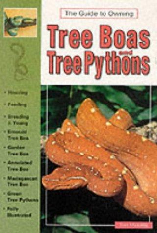 The Guide to Owning Tree Boas and Tree Pythons by Tom Mazorlig