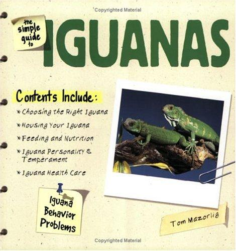 The Simple Guide to Iguanas (Simple Guide to...) by Tom Mazorlig