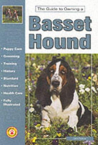 The guide to owning a Basset hound by Lisa Puskas