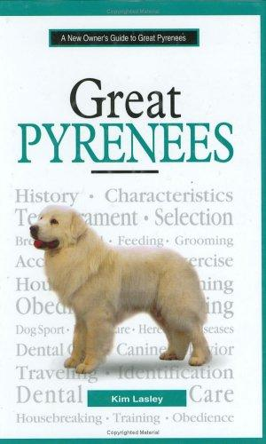 A new owner's guide to great pyrenees by Kim Lasley