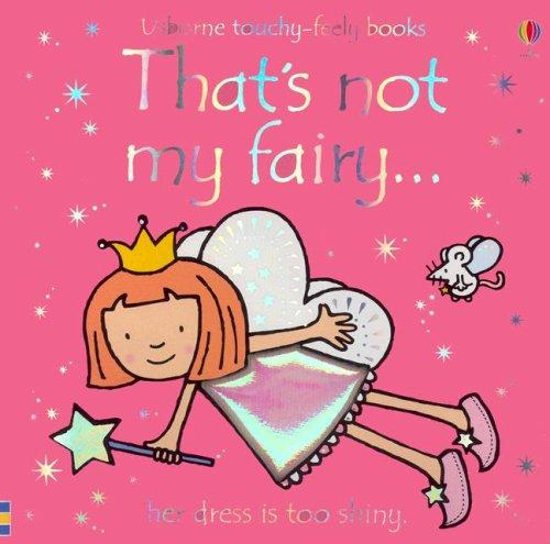 That's Not My Fairy (Touchy-Feely Board Books) by Fiona Watt