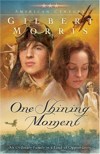 One Shining Moment (Originally A Time to Laugh) (American Century Series #3) by Gilbert Morris
