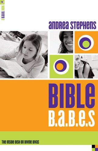 Bible B.A.B.E.s by Andrea Stephens